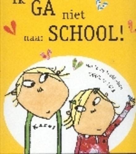 Ik ga niet naar school !