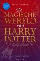 De magische wereld van Harry Potter : een schat aan mythen, legenden en fascinerende feiten