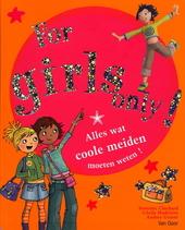 For girls only! : alles wat coole meiden moeten weten!