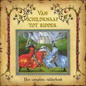 Van schildknaap tot ridder : het complete ridderboek door Godfried de Lansier