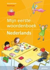 Mijn eerste woordenboek Nederlands : groot geïllustreerd kinderwoordenboek