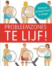 Probleemzones te lijf : breng je lichaam back in shape
