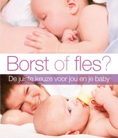 Borst of fles? : altijd de juiste voeding voor je baby
