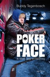 Pokerface : ik steel, lieg en bedrieg