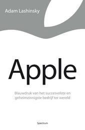 Apple : blauwdruk van het succesvolste en geheimzinnigste bedrijf ter wereld
