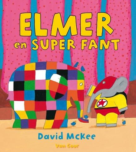 Elmer en Super Fant