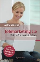 Jobmarketing 2.0 : werk vinden : zo pak je het aan
