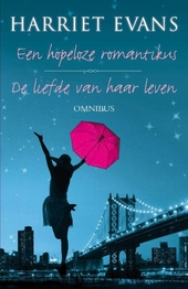 Een hopeloze romantikus & De liefde van haar leven : omnibus