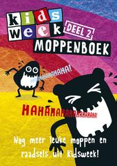 Kidsweek moppenboek : nog meer leuke moppen en raadsels uit Kidsweek!. Deel 2