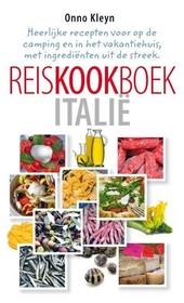 Reiskookboek Italië : heerlijke recepten voor in het vakantiehuis en op de camping, met ingrediënten uit de stree...