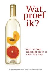 Wat proef ik? : wijn is zoveel lekkerder als je er meer van weet