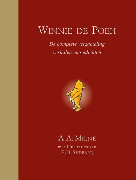Winnie de Poeh : de complete verzameling verhalen en gedichten