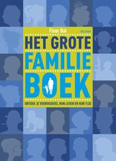 Het grote familieboek : ontdek je voorouders, hun leven en hun tijd