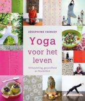 Yoga voor het leven : ontspanning, gezondheid en flexibiliteit