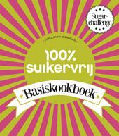 100% suikervrij basiskookboek : sugarchallenge
