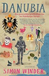 Danubia : een persoonlijke geschiedenis van het Habsburgse Europa
