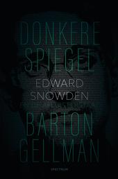 Donkere spiegel : Edward Snowden en de afluisterstaat