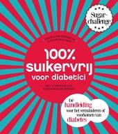 100 % suikervrij voor diabetici : met overheerlijke suikervrije dagmenu's
