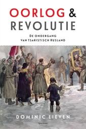 Oorlog & revolutie : de ondergang van tsaristisch Rusland