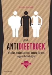 Het antidieetboek : afvallen zonder kuren of andere fratsen volgens Eetschrijver