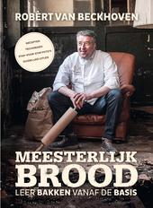 Meesterlijk brood : leer bakken vanaf de basis
