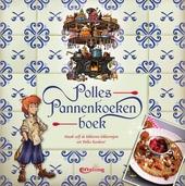 Polles pannenkoekenboek : maak zelf de lekkerste lekkernijen uit Polles keuken!