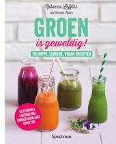 Groen is geweldig! : 150 hippe, lekkere, vegan recepten