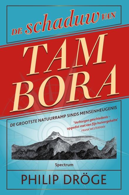 De schaduw van Tambora : de grootste natuurramp sinds mensenheugenis - Apocalyps in Gent