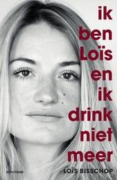 Ik ben Loïs en ik drink niet meer