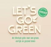 Let's go green : de lifestyle gids voor een groen, eerlijk en gezond leven