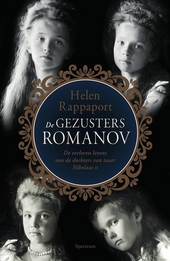 De gezusters Romanov : de verloren levens van de dochters van tsaar Nikolaas II