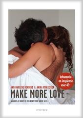 Make more love : waarom je nooit te oud bent voor goede seks