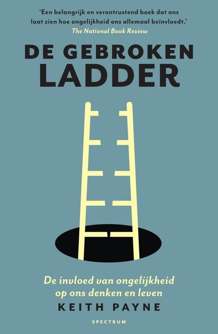 De gebroken ladder : de invloed van ongelijkheid op ons denken en leven