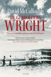 De gebroeders Wright : de onverschrokken pioniers van de luchtvaart