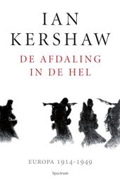 De afdaling in de hel : Europa 1914-1949