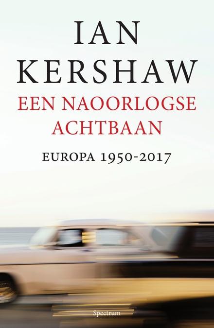 Een naoorlogse achtbaan : Europa 1950-2017