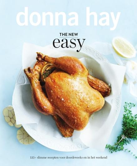 The new easy : 135+ slimme recepten voor doordeweeks en in het weekend