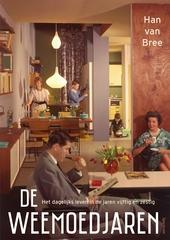 De weemoedjaren : het dagelijks leven in de jaren vijftig en zestig