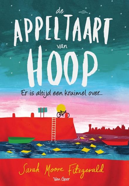 De appeltaart van hoop : er is altijd een kruimel over ...