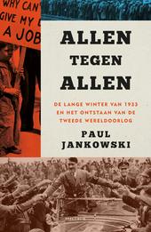 Allen tegen allen : de lange winter van 1933 en het ontstaan van de Tweede Wereldoorlog