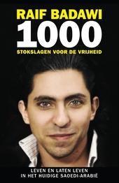 1000 stokslagen voor de vrijheid : leven en laten leven in het huidige Saoedi-Arabië