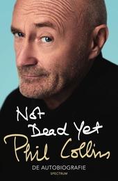 Not dead yet : de autobiografie