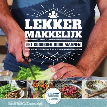 Lekker makkelijk : het kookboek voor mannen