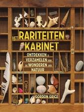 Het rariteitenkabinet : ontdekken en verzamelen van de wonderen der natuur