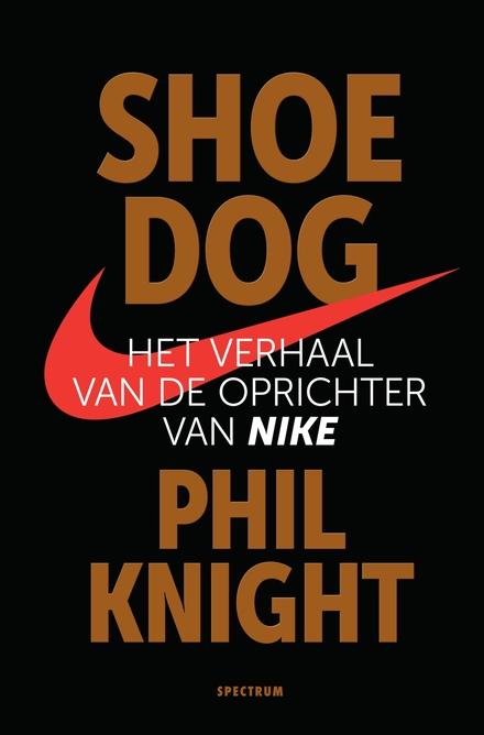 Shoe dog : het verhaal van de oprichter van Nike - Een boek die je achterlaat met een drive om te ondernemen