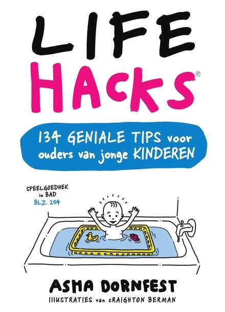 Life hacks : 134 geniale tips voor ouders van jonge kinderen