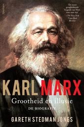 Karl Marx : grootheid en illusie