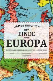 Het einde van Europa : dictators, demagogen en de komst van duistere tijden