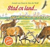 Stad en land... : vijftig voorleesverhalen over mens en natuur in Nederland