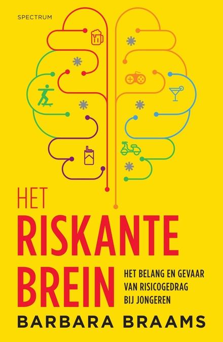 Het riskante brein : het belang en gevaar van risicogedrag bij jongeren